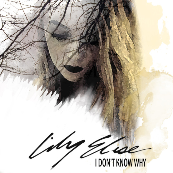 "Lily Elise ""I Don't Know Why"" single art cover; Claire Marice."